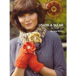 Mirasol Collection Book #27 - Ushya & Sulka yarns