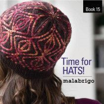 Malabrigo Book #15 - Time for Hats!
